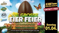Die Grosse Eier Feier! - Die Ilzer Tenne Feiert!@oceans House Club