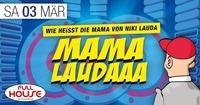 Mama Laudaaaaaaa- Die Party@Fullhouse
