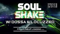Soulshake w/ Dossa & Locuzzed@Warehouse