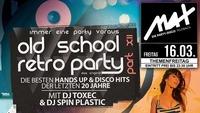 Themenfreitag ▲▼ Old School Retro Party ▲▼@MAX Disco