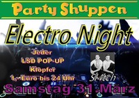 Samstag 31.März Electro Night with Sl4tch@Partyshuppen Aspach