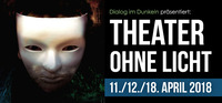Theater ohne Licht 2018: Das Phantom der Oper@Dialog im Dunkeln