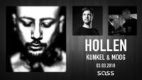 Kunkel & Moog invites Hollen (Suara, Kling Klong, Tronic)@SASS