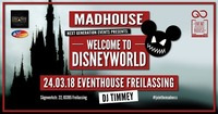 Next Generation presents: Madhouse - Welcome to Disneyworld@Eventhouse Freilassing
