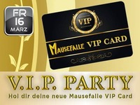 VIP Card – Party@Mausefalle