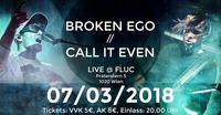 Broken Ego & Call It Even @fluc@Fluc / Fluc Wanne