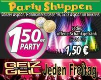 Ab Sofort jeden Freitag!! 1,50er Party@Partyshuppen Aspach