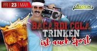 Cola Bacardi Trinken ist auch Sport!@Cheeese