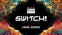 Switch! presents K-Motionz & Basstripper@Fluc / Fluc Wanne