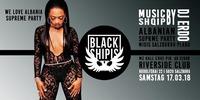 •• BLACK SHIPIS ••@Riverside