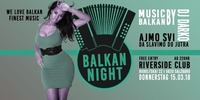 >> BALKAN-NIGHT<<@Riverside