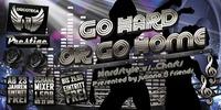 Go Hard or go Home Teil 2@Discoteca N1