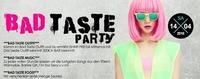 BAD Taste Party!