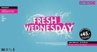 Fresh Wednesday@Orange