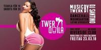 >>TWERQUILA<<@Riverside