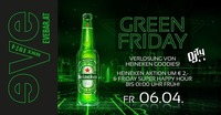 Green Friday [Heineken Special Night]@Discothek Evebar