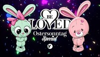 Be Loved Ostersonntag Special@Volksgarten Wien