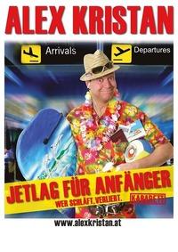 Alex Kristan - Jetlag für Anfänger@Stadtsaal Wien