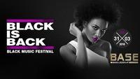 Black is Back #Blackmusicfestival@BASE