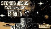 Stoned Jesus, Mothership, Elephant Tree I Arena Wien@Arena Wien