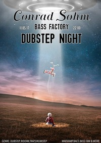 Bass Factory XII: Dubstep Night Vol.1@Conrad Sohm