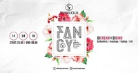 FANCY x Fabulous Saturday x 14/04/18@Scotch Club