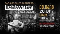 Lichtwärts & Ulli Bäer - Die Letzte - Das Abschiedskonzert@Simm City