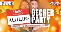 ★ ★ ★ ★ Fullhouse Becher Party ★ ★ ★ ★@Fullhouse