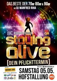 Staying Alive - Dein Pflichttermin@Hofstallungen