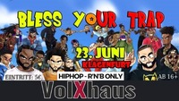 Bless Your Trap by V.I.P.@Volxhaus - Klagenfurt