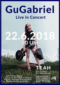 GuGabriel Live in Concert Open Air@TEAH Das Teehaus. Die Ausstellung.