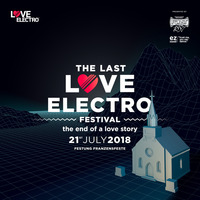 THE LAST LOVE ELECTRO! Festival - SUMMER EDITION 2018@Schloss Franzenfeste