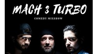 Mach 3 Turbo Comedy Mixshow@Tschocherl