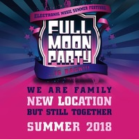 Fullmoonparty 2018 - Electronic Music Dance Festival