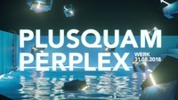 Plusquamperplex im neuen Werk@DasWerk Wien