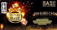 Schlag das Base - 500 Euro CASH@BASE