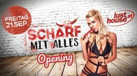 Lusthouse Opening - Scharf mit Alles