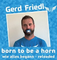 ABGESAGT! Gerd Friedl – Born to be a horn (Reloaded)@Tschocherl
