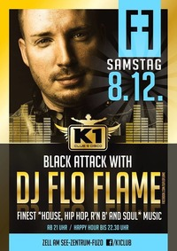 Black Attack with DJ FLO FLAME - Hip Hop & R'n'B!@K1 CLUB