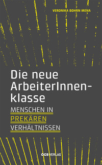 Die neue ArbeiterInnenklasse. Menschen in prekären Verhältnissen@AK Bibliothek Wien