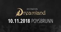 Destination Dreamland 2018@Sporthalle Poysbrunn