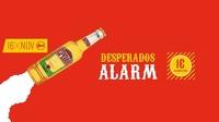 Desperados Alarm