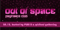 OUT of SPACE - hosted by PLAN B a spiritual gathering