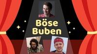 Böse Buben@Kultur Verein Tschocherl