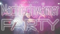 Nachtschwärmer Party (neue Aktionen)@Disco Apollon