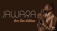JAWARA live Sax-Edition