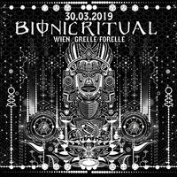 Bionic Ritual@Grelle Forelle