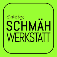 Salzige Schmähwerkstatt - Kabarett & Comedy@Creativ Werkstatt
