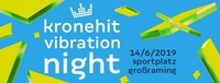 kronehit vibration night@Sportplatz