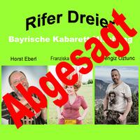 ABGESAGT: Rifer Dreier - Bayrische Kabarett Mischung@Gemeindezentrum Rif-Taxach